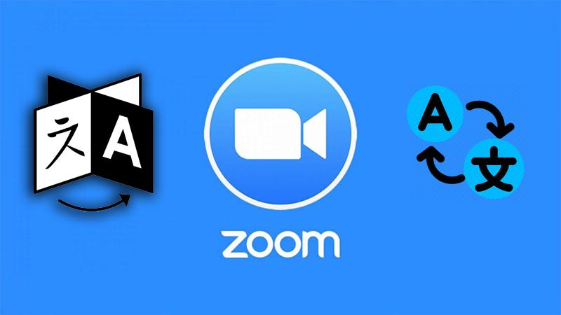 Cách đổi ngôn ngữ Zoom trên máy tính, điện thoại