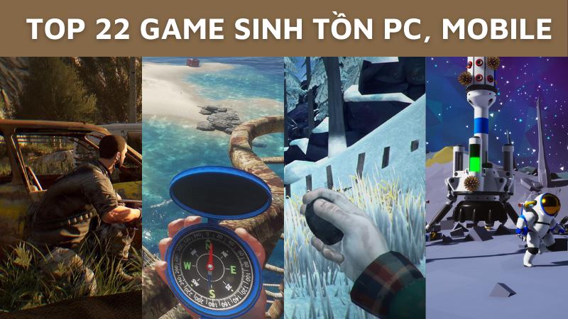 Top 22 game sinh tồn hay nhất dành cho máy tính, PC, mobile