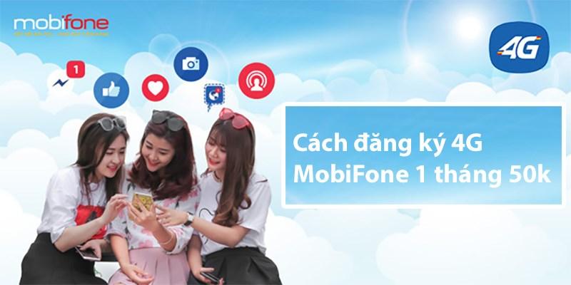đăng ký 4G MobiFone 1 tháng 50k