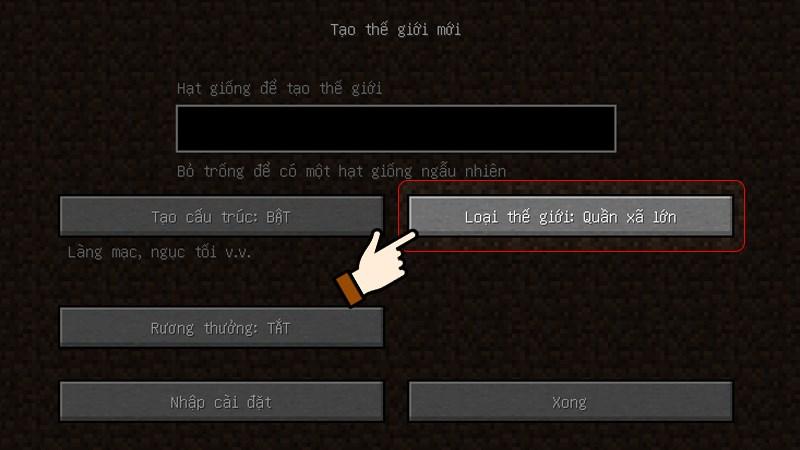 Nhấn chọn Loại thế giới (World Type) phù hợp với lối chơi