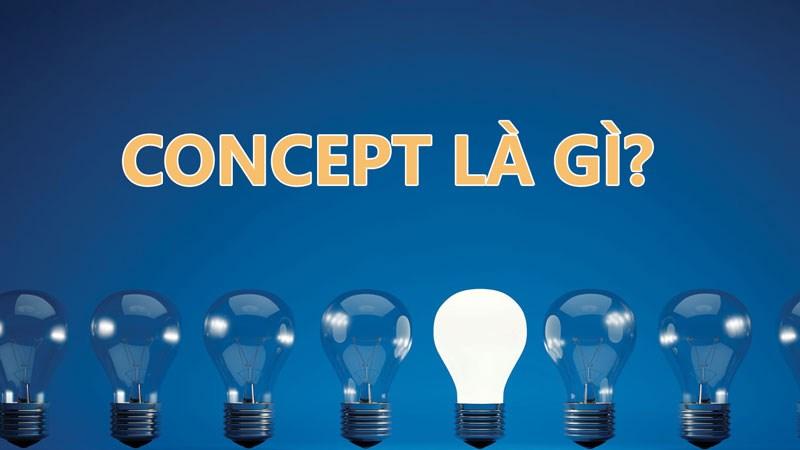 Concept là gì? Ý nghĩa của Concept trong thiết kế và các lĩnh vực khác