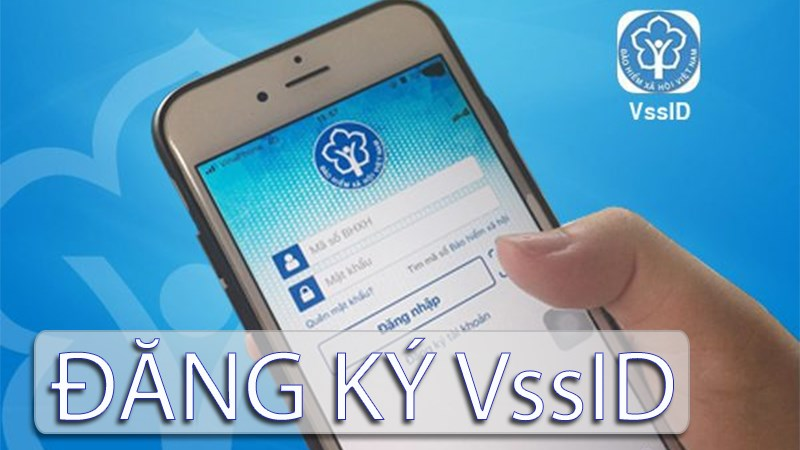 Cách đăng ký tài khoản VssID trên điện thoại, máy tính