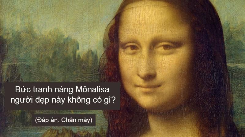 Bức tranh nàng Mônalisa, người đẹp này không có gì?