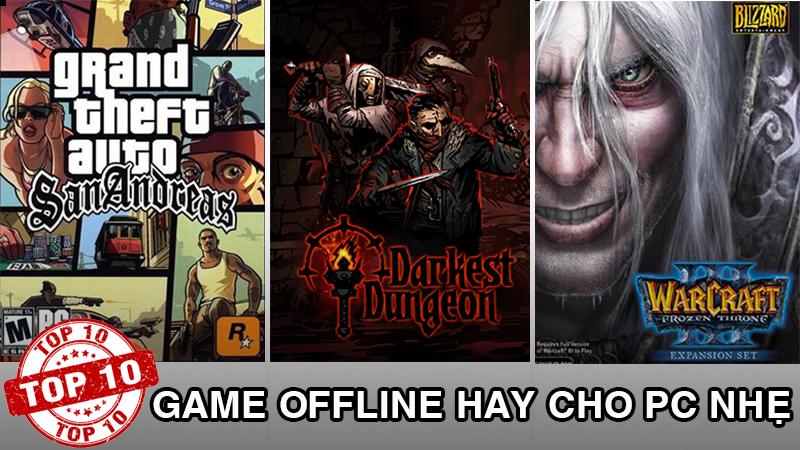 Top 15 game offline hay nhẹ cho PC phải thử qua
