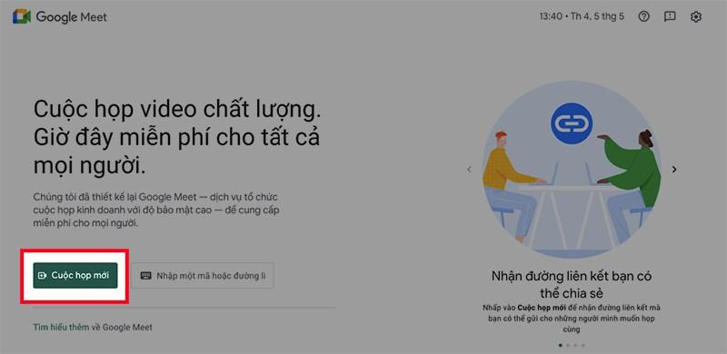 Giao diện Google Meet sẽ xuất hiện, sau đó chọn Cuộc họp mới