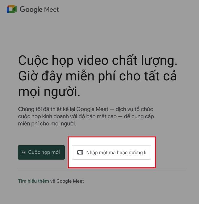 Dán đường dẫn URL của lớp học, họp online đã tạo hoặc nhập mã là các ký tự sau cụm meet.google.com/ vào khung