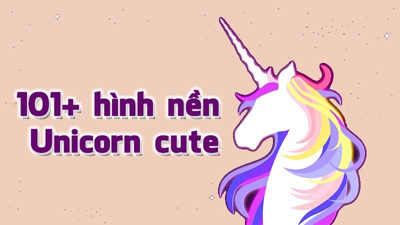 101+ hình nền Unicorn cute