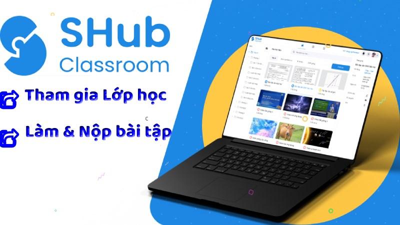 Cách tham gia làm bài, nộp bài trên SHub Classroom