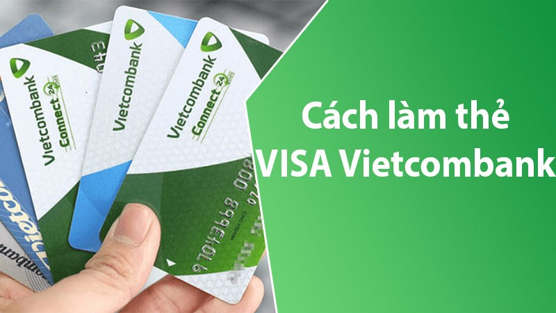 Đăng ký thẻ VISA Vietcombank
