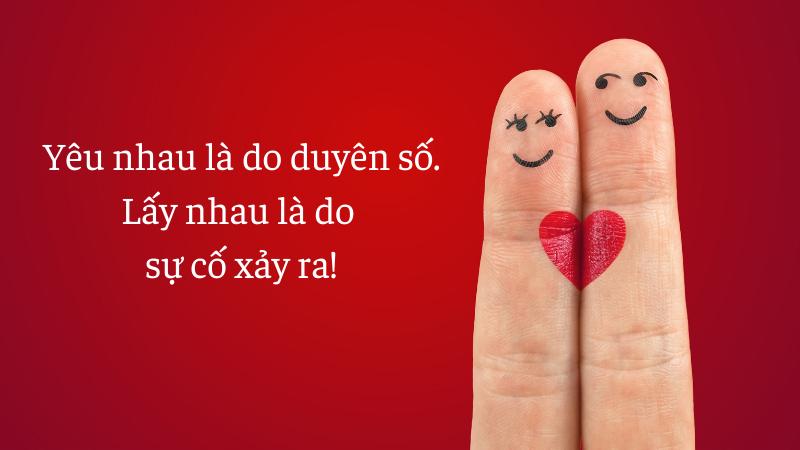 Yêu nhau là do duyên số. Lấy nhau là do sự cố xảy ra!