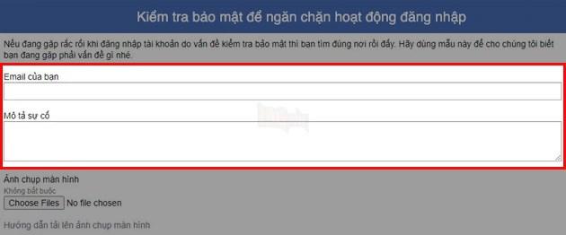 Nếu bạn đăng nhập Facebook bằng số điện thoại, bạn tiến hành điền email mà bạn dùng để đăng ký Facebook tại khung Email của bạn. Sau đó nhập nội dung tại khung Mô tả sự cố