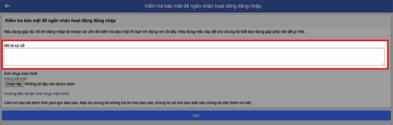 Nếu bạn đăng nhập Facebook bằng email, bạn chỉ cần nhập nội dung về vấn đề mà bạn đang gặp phải khi tài khoản bị khóa vào khung Mô tả sự cố