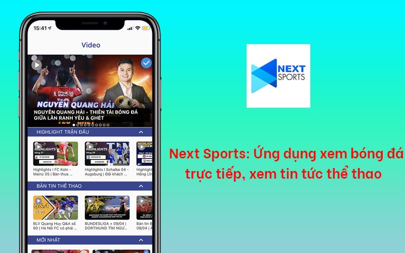 Next Sports: Ứng dụng xem bóng đá trực tiếp, xem tin tức thể thao