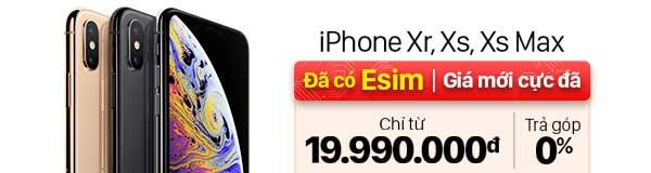 iPhone Xr, Xs, Xs Max giá mới cực đã