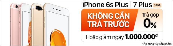 Ưu đãi iPhone 6s Plus, 7 Plus