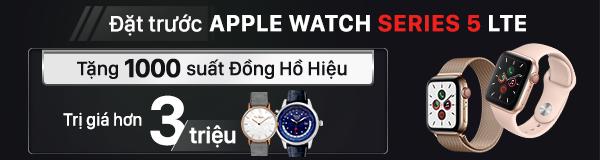 Đặt trước Apple Watch S5 LTE