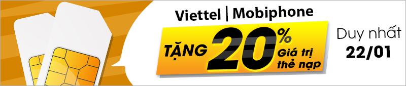Viettel và mobi tặng 20% giá trị thẻ nạp ngày 22/01