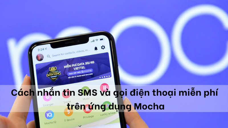 Cách nhắn tin SMS và gọi điện thoại miễn phí trên ứng dụng Mocha