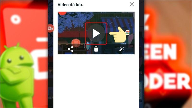 Nhấn nút Play để xem lại video đã quay