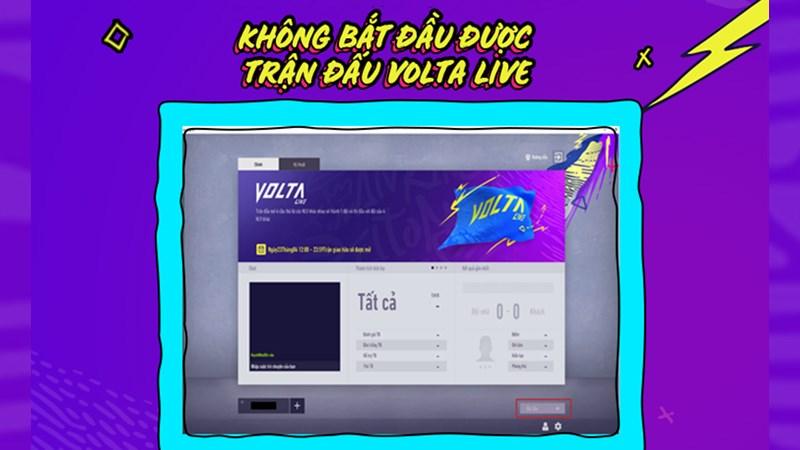 Cách khắc phục lỗi không bắt đầu được trận đấu Volta Live