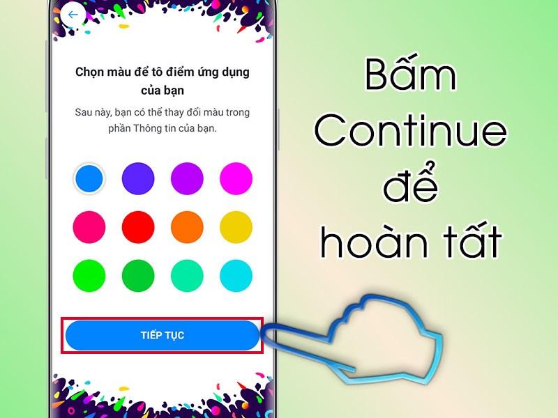 Bấm Continue để hoàn tất và cho trẻ bắt đầu sử dụng Messenger Kids