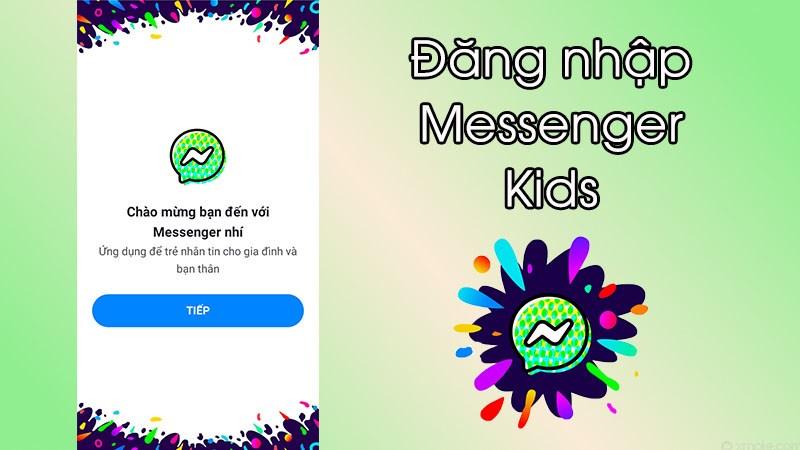Cách đăng nhập ứng dụng Messenger Kids đơn giản nhất