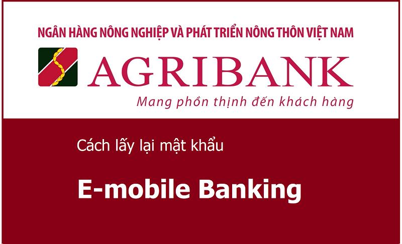 Lấy lại mật khẩu trên ứng dụng Agribank E-Mobile Banking