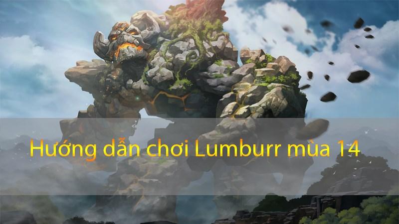 Hướng dẫn chơi Lumburr mùa 14 Garena Liên Quân   Bảng ngọc, Phù Hiệu và Cách Chơi