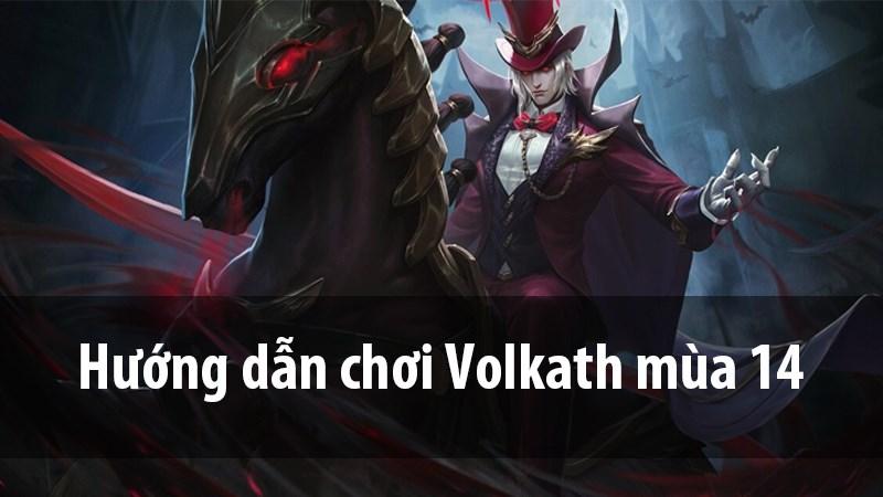 Hướng dẫn chơi Volkath mùa 14 | Bảng ngọc, Phù Hiệu và Cách Chơi