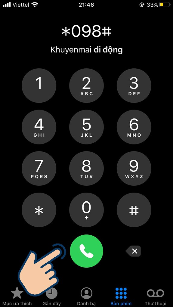 soạn cú pháp *098#và nhấn vào biểu tượng điện thoại.