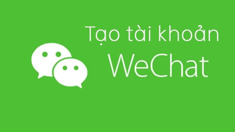 Cách đăng ký, tạo tài khoản để đăng nhập Wechat chắc chắn         chiến thắng