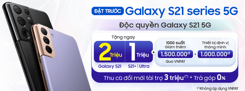 Galaxy S21 Series 5G[break]Quà Cực Hot