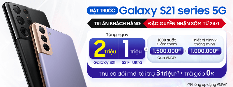 Galaxy S21 Series 5G[break]Quà Cực Hot
