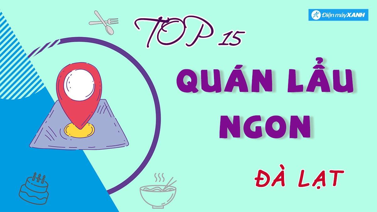 Top 15 quán lẩu ngon ở Đà Lạt