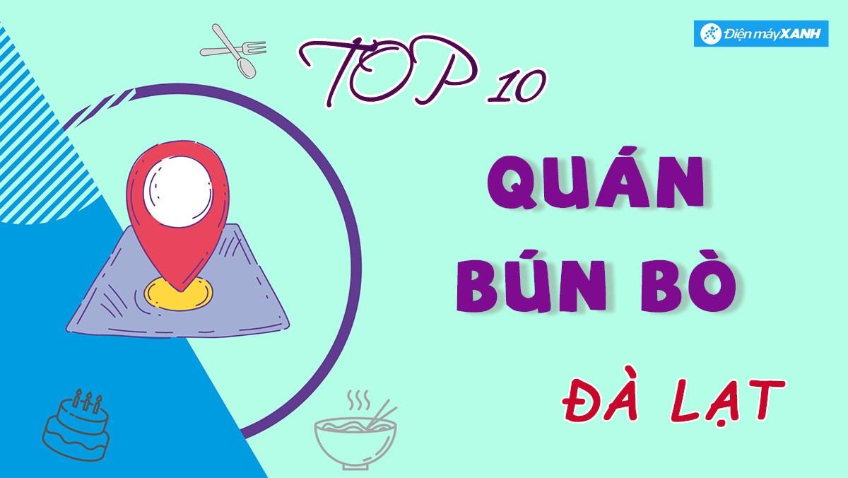 Top 10 quán bún bò ngon ở Đà Lạt
