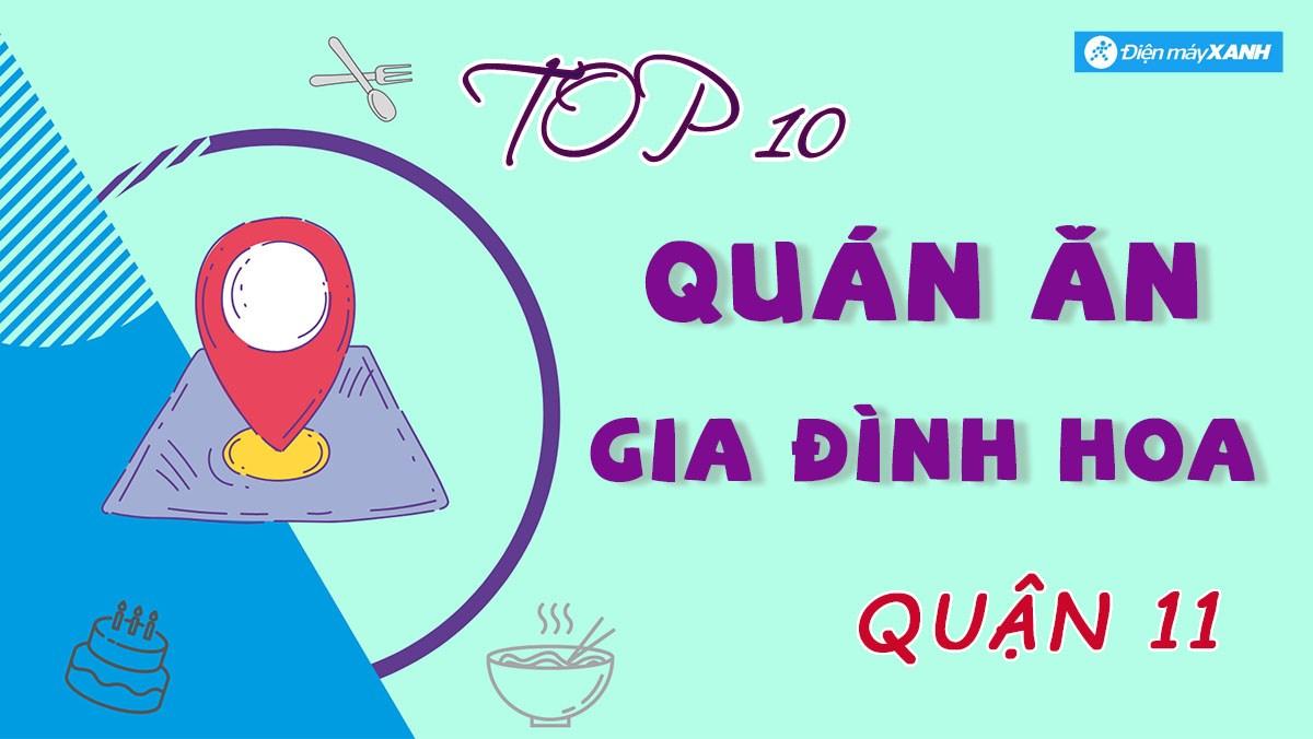 Top 10 nhà hàng, quán ăn gia đình Hoa ở quận 11