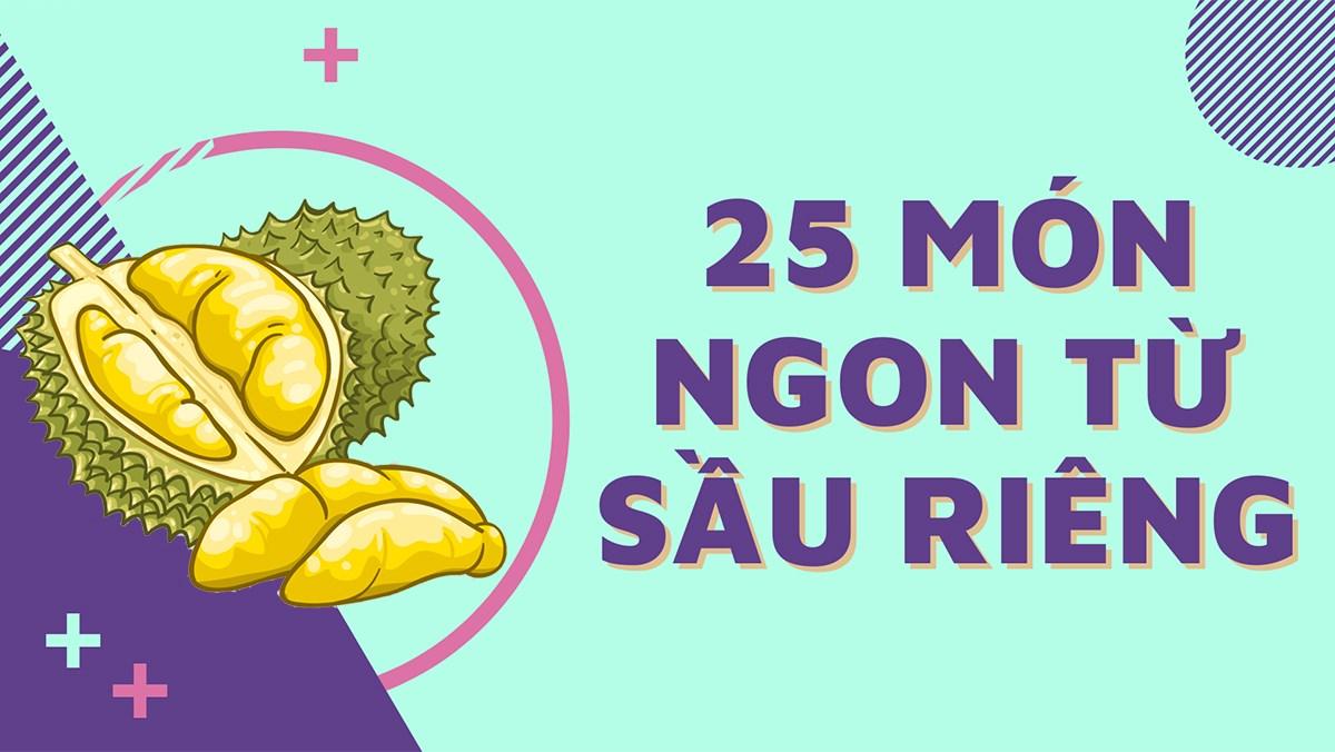 25 món ngon từ sầu riêng