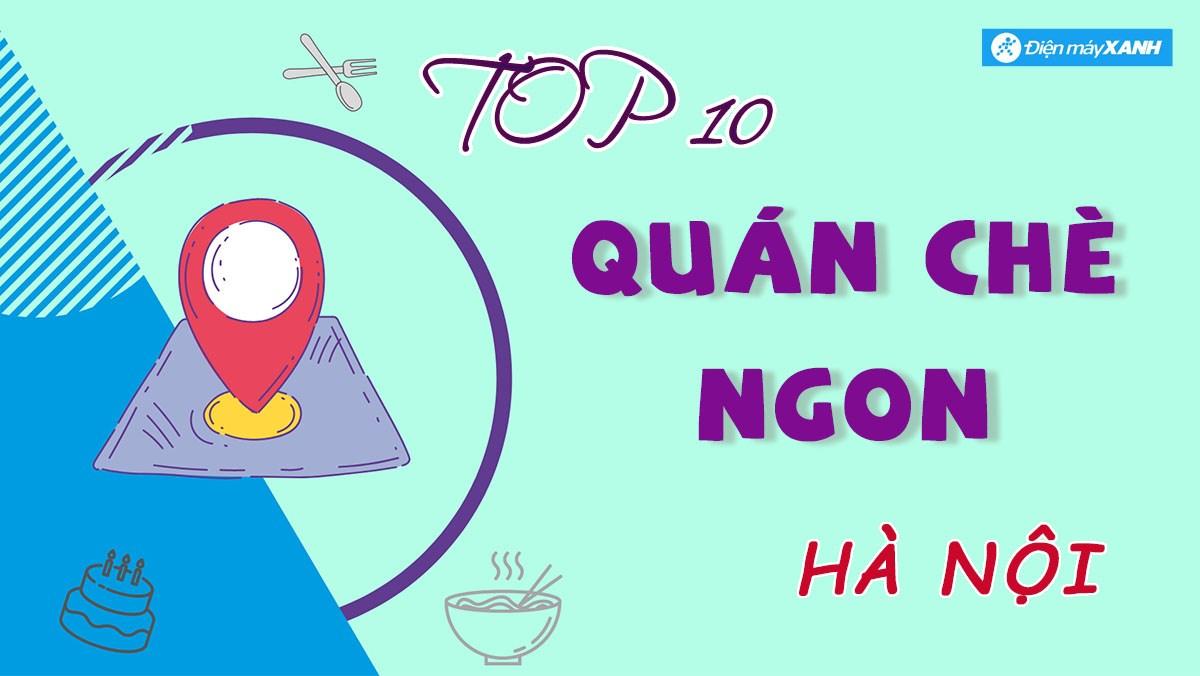Top 10 quán chè ngon ở Hà Nội