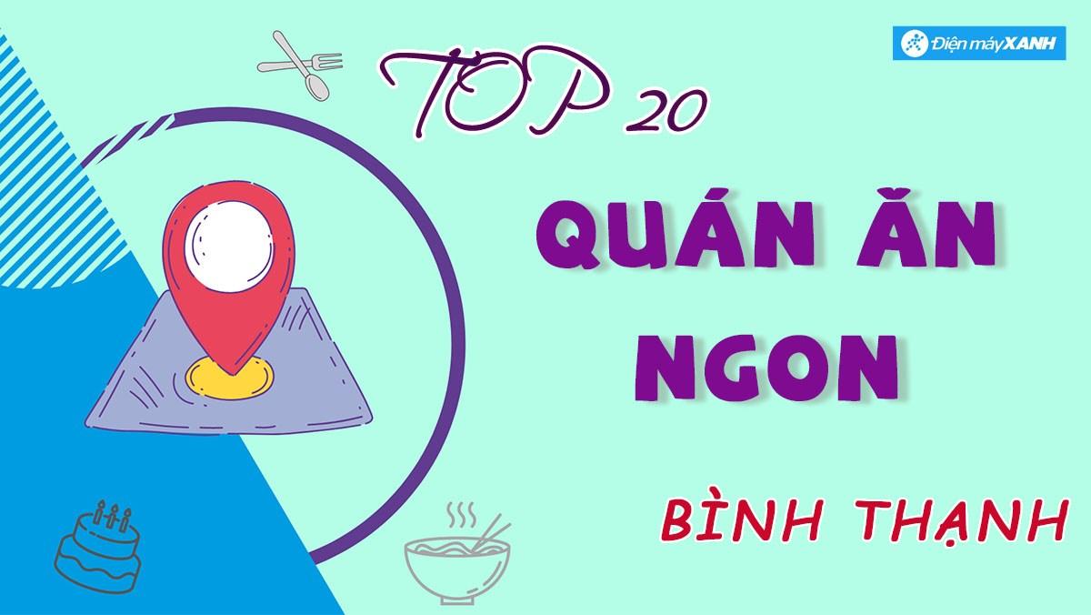 Top 20 quán ăn ngon Bình Thạnh