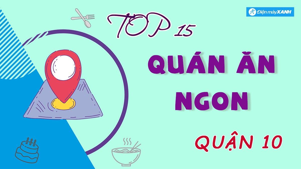 Top 15 quán ăn quận 10