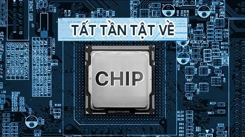 Tất tần tật về chip