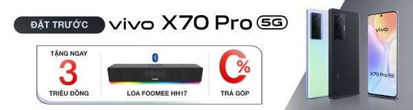 Đặt trước Vivo X70 Pro