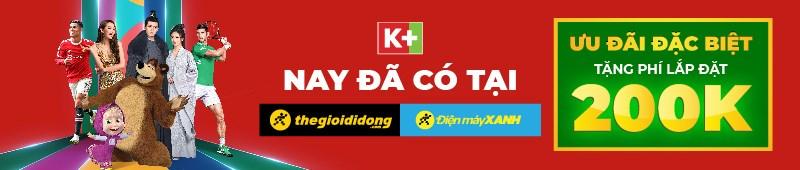 Dịch vụ lắp đặt truyền hình K+ 25/09/2021