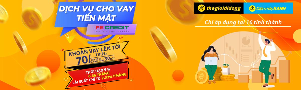 Dịch vụ vay tiền mặt FE Credit 28/09/2021
