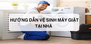 Hướng dẫn vệ sinh máy giặt đơn giản tại nhà