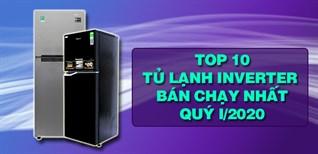 Top 10 Tủ Lạnh Inverter bán chạy nhất quý I năm 2020 tại Điện máy XANH