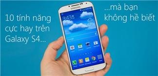 10 tính năng bị ẩn cực kỳ hữu ích của Samsung Galaxy S4