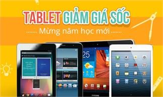 Tablet giá sốc chào năm học mới, giảm đến 50%