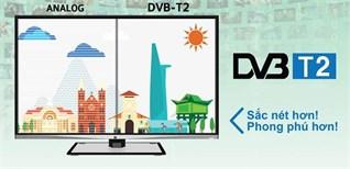 Truyền hình kỹ thuật số mặt đất DVB-T2 là gì?
