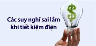 11 suy nghĩ sai lầm khi tiết kiệm điện